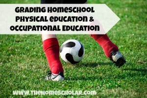 Grading Homeschool PE and Occupational Education