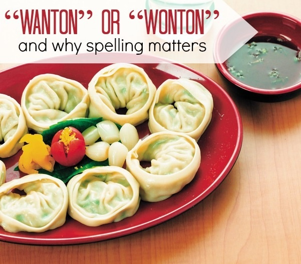 Wanton or Wonton: Why Spelling Matters