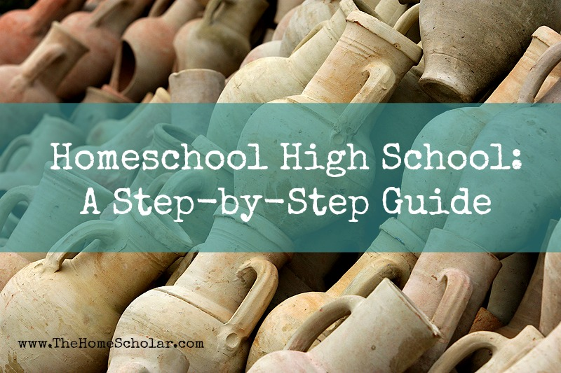Homeschool High School: A Step-by-Step Guide