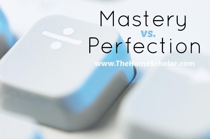 Mastery vs. Perfection