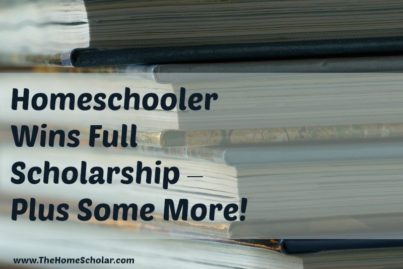 Homeschooler Wins Full Scholarship - Plus Some More!