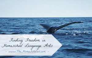 Finding Freedom in Homeschool Language Arts