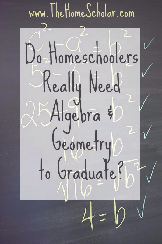 Do Homeschoolers Really Need Algebra and Geometry to Graduate?