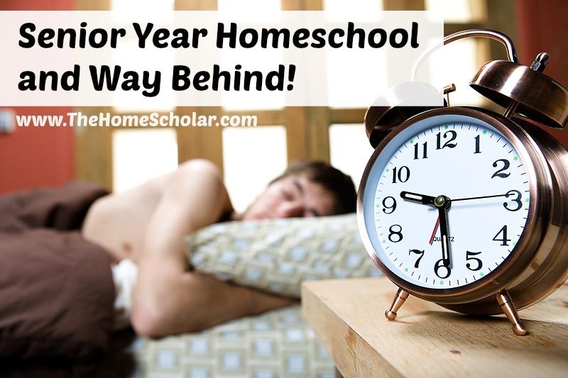 Senior Year Homeschool and Way Behind!