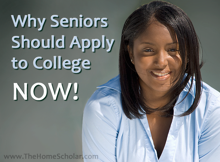 Why #Homeschool Seniors Should Apply to College NOW! @TheHomeScholar