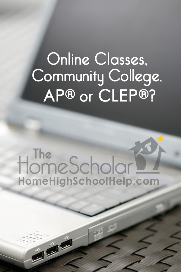 Online Classes, Community College, AP, or CLEP?