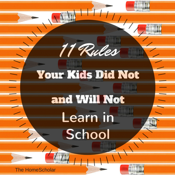11 Rules Your Kids Did Not and Will Not Learn in School
