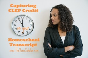 Capturing CLEP Credit on a Homeschool Transcript