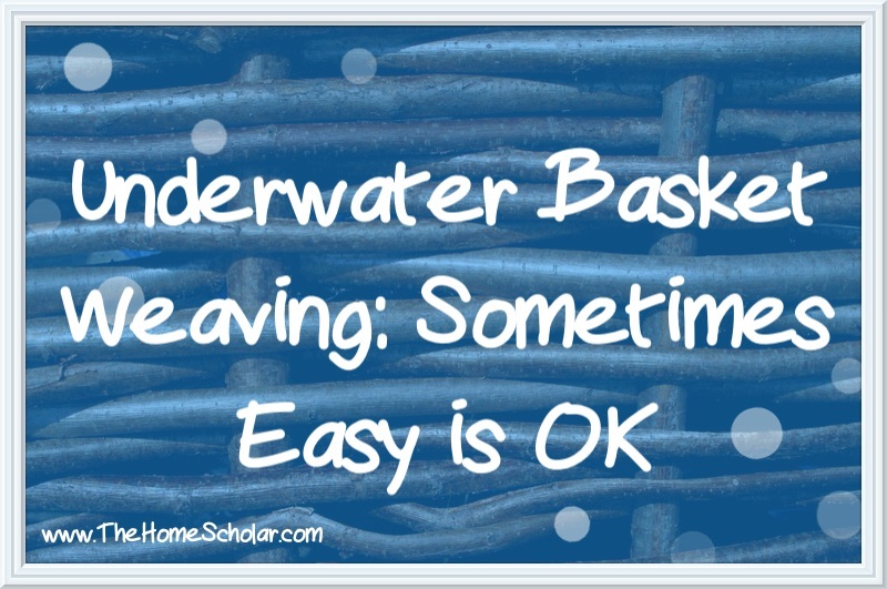 Underwater Basket Weaving: Sometimes Easy is OK