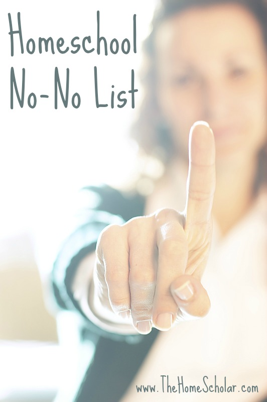 Homeschool No-No List