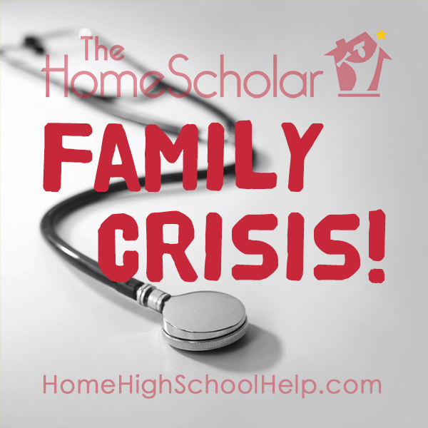 how to homeschool during a family crisis
