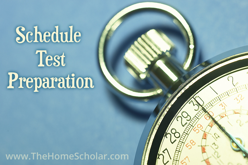 Schedule Test Preparation #Homeschool @TheHomeScholar