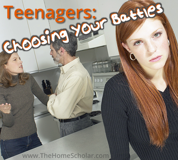 Teenagers: Choosing Your Battles
