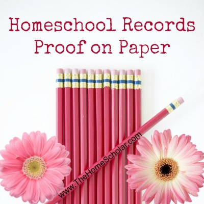 Homeschool Records: Proof on Paper
