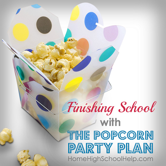 Finishing School with The Popcorn Party Plan