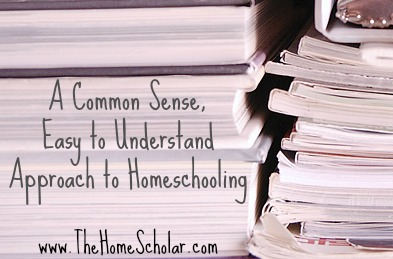 A Common Sense, Easy to Understand Approach to Homeschooling