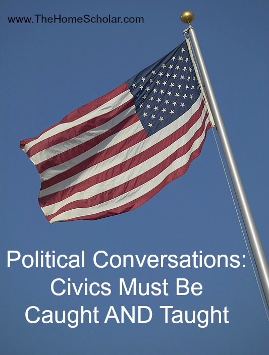 Political Conversations: Civics Must Be Caught AND Taught