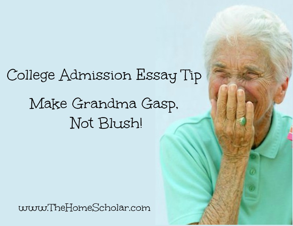 College Admission Essay Tip: Make Grandma Gasp, Not Blush!