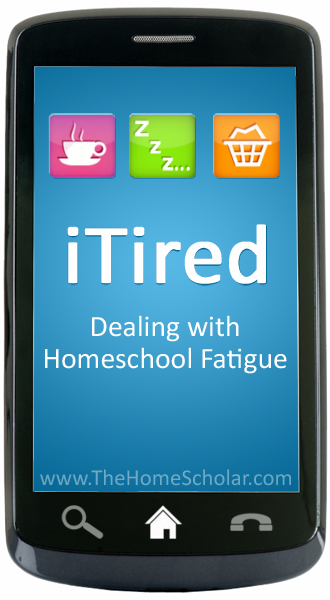 iTired: Dealing with Homeschool Fatigue