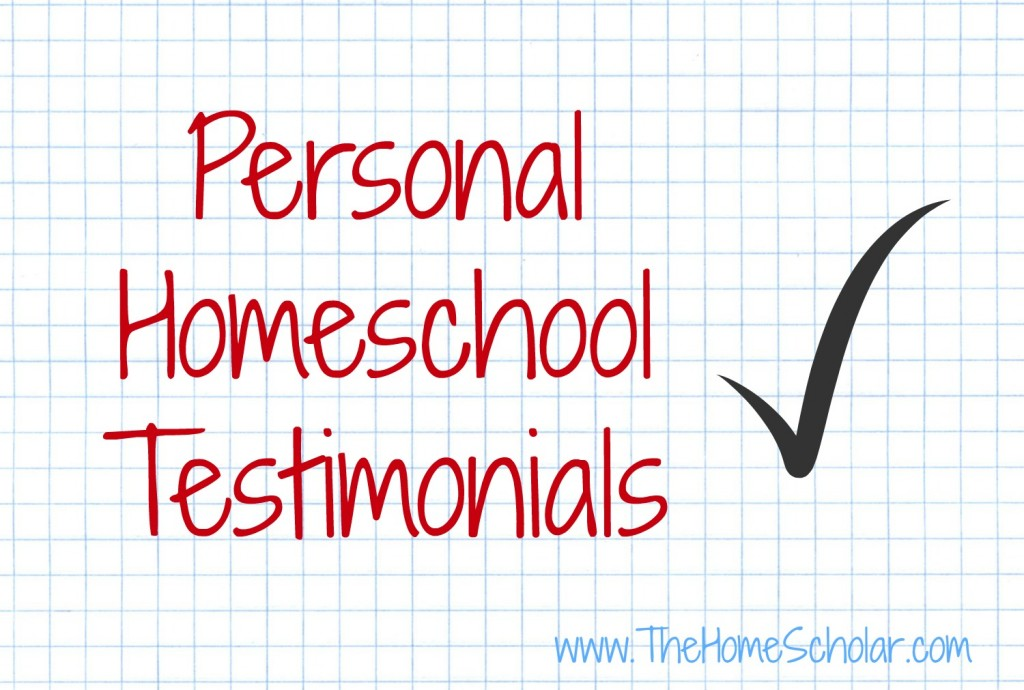Personal Homeschool Testimonials