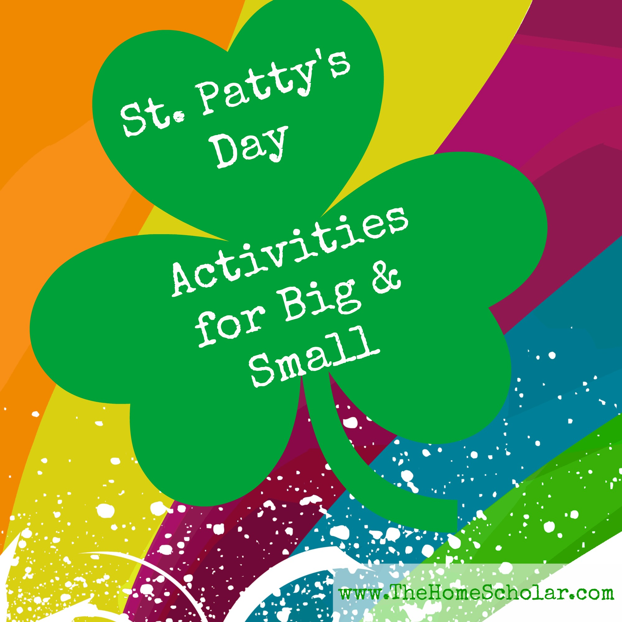 St Patty's Day Activities for Big and Small