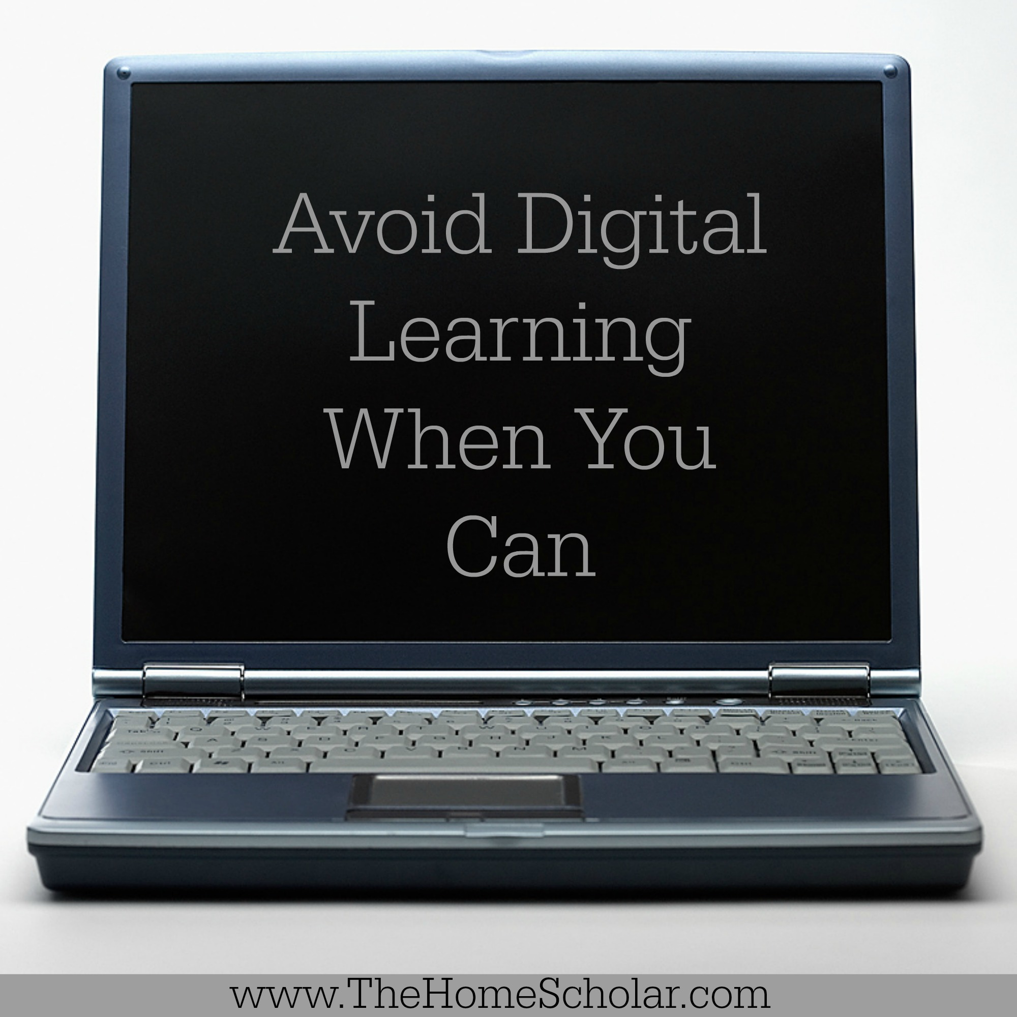 Avoid Digital Learning When You Can
