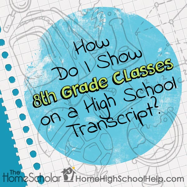 How Do I Show 8th Grade Classes on a High School Transcript?
