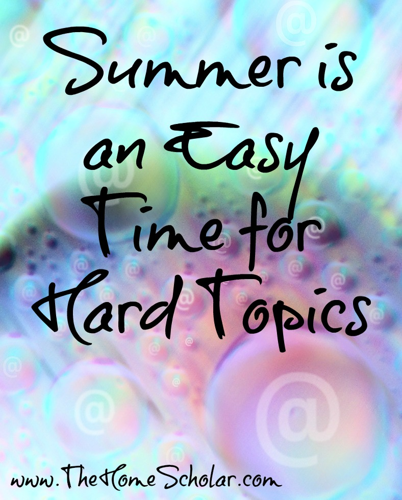 Summer is an Easy Time for Hard Topics