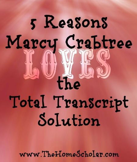 5 reasons Marcy Crabtree Loves the Total Transcript Solution @TheHomeScholar