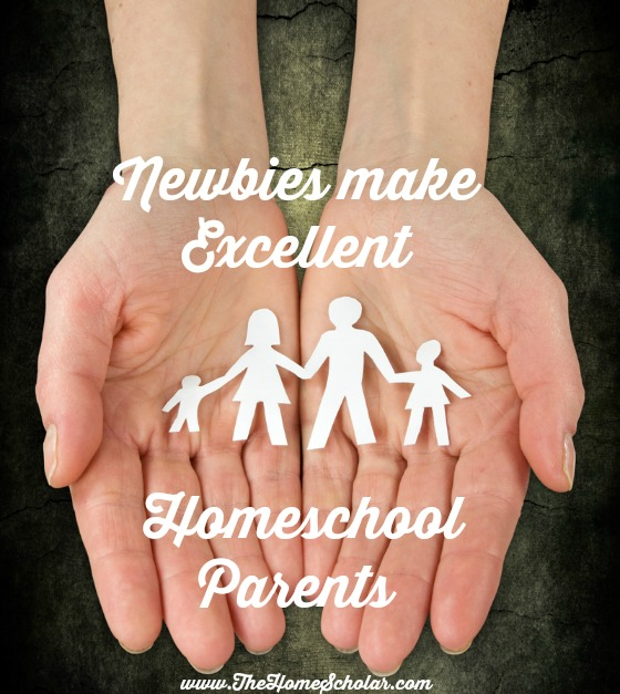 Newbies Make EXCELLENT Homeschool Parents