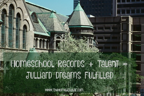 Homeschool Records + Talent = Julliard Dreams Fulfilled