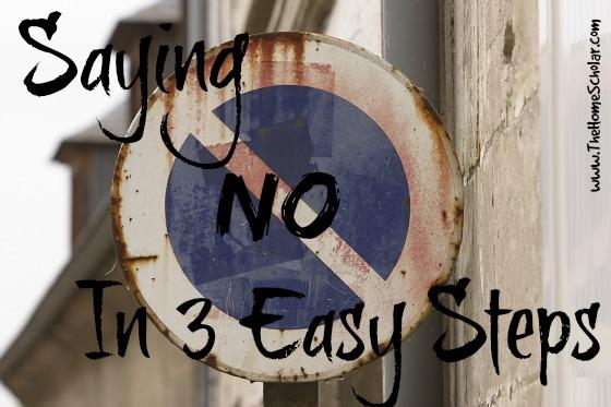 How to say NO @The HomeScholar