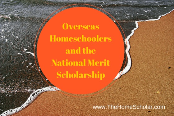 Overseas Homeschoolers and the National Merit Scholarship