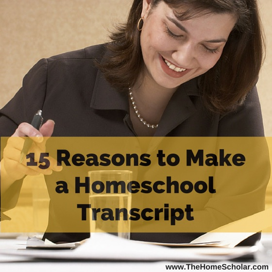 15 Reasons to Make a Homeschool Transcript