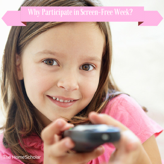 Why Participate in Screen-Free Week?