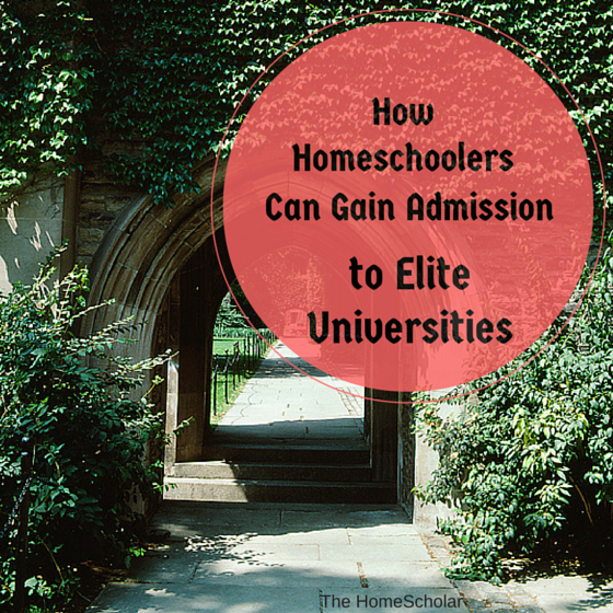 How Homeschoolers Can Gain Admission to Elite Universities