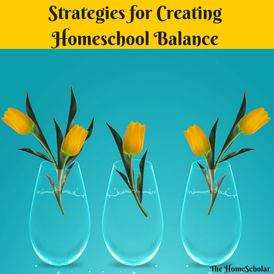 Strategies for Creating Homeschool Balance