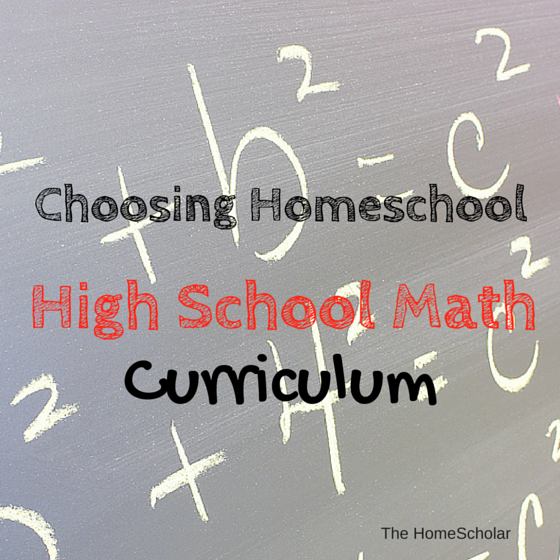 choosing homeschool high school math curriculum