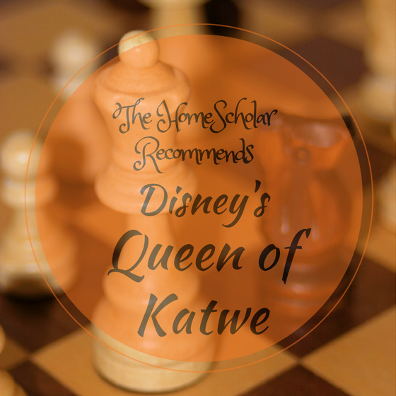 The HomeScholar Recommends Disney's Queen of Katwe